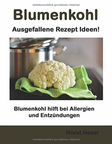 Blumenkohl - Ausgefallene Rezept Ideen: Blumenkohl hilft bei Allergien und Entzündungen - 1