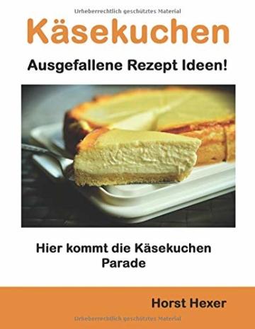 Käsekuchen - Ausgefallene Rezept Ideen: Hier kommt die Käsekuchen Parade - 1
