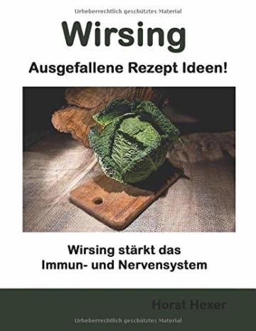 Wirsing - Ausgefallene Rezept Ideen: Wirsing stärkt das Immun- und Nervensystem - 1