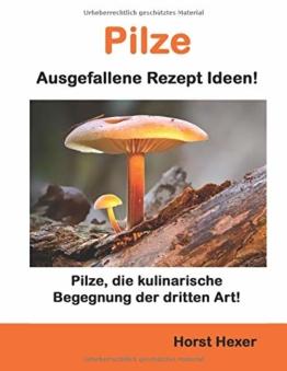 Pilze - Ausgelallene Rezept Ideen: Pilze, die kulinarische Begegnung der dritten Art! - 1