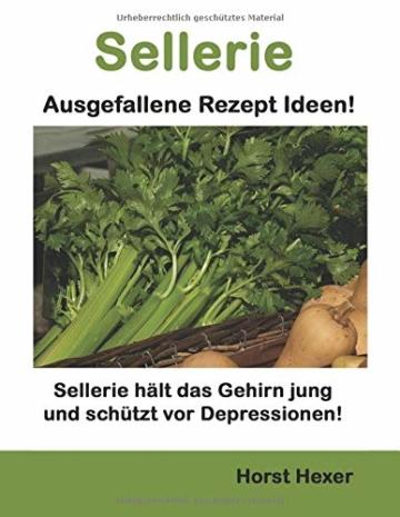 Sellerie - Ausgefallene Rezept Ideen: Sellerie hält das Gehirn jung und schützt vor Depressionen! - 1