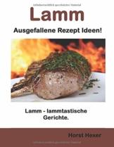Lamm - Ausgefallene Rezept Ideen: Lamm - lammtastische Gerichte - 1