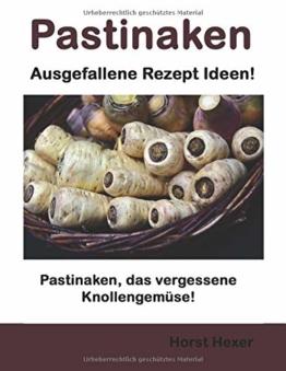 Pastinaken - Ausgefallene Rezept Ideen: Pastinaken, das vergessene Knollengemüse!!! - 1